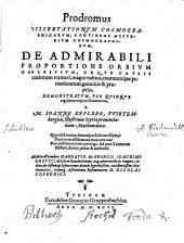Prodromus Dissertationum cosmographicarum, continens Mysterium cosmographicum etc. Addita est erudita Narratio Georgii Joachimi Rhetici, de Libris Reuolutionum (etc.)