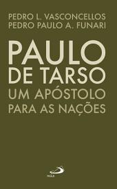 Paulo de Tarso: Um apóstolo para as nações