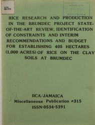 Rice Research And Production In The Brumdec Project State Of The Art Review Indentificaion Of Constraints And Interim Recommendations And Budget For Establishing 405 Hectares Of Rice On The Clay Soils At Brumdec Book PDF