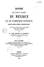 Histoire des nations civilisées du Mexique et de l'Amérique centrale durant les siècles antérieurs à Christophe Colomb