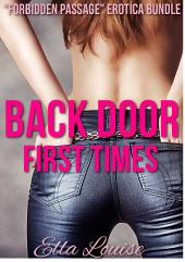 "Back Door First Times: ""Forbidden Passage"" Erotica Bundle"