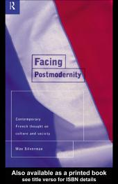 Facing Postmodernity: Contemporary French Thought