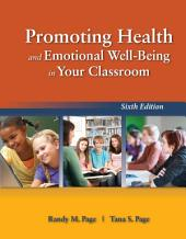 Promoting Health and Emotional Well-Being in Your Classroom: Edition 6