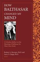 How Balthasar Changed My Mind PDF