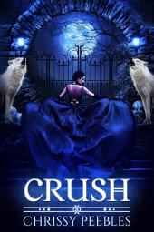 Crush - Book 1 (A Paranormal, Vampire Romance)