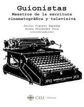 Guionistas: Maestros de la escritura cinematográfica y televisiva