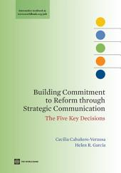 Building Commitment to Reform through Strategic Communication: The Five Key Decisions