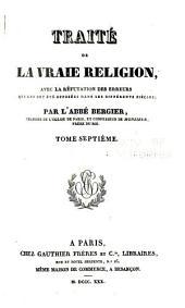 Traité de la vraie religion: avec la réfutation des erreurs qui lui ont été opposées dans les différents siècles, Volume7