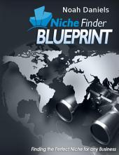 Niche Finder Blueprint: Finding the Perfect Niche for any Business