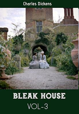 BLEAK HOUSE VOL 3 BY CHARLES DICKENS