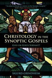 Christology in the Synoptic Gospels: God or God's Servant