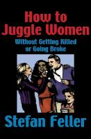 How to Juggle Women Without Getting Killed or Going Broke PDF
