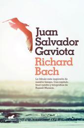 Juan Salvador Gaviota (nueva edición, con capítulo final inédito y más fotografías): Nueva edición
