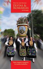 Guia das mais famosas Festas & Romarias: Uma viagem completa às nossas tradições