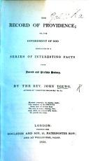 The Record of Providence  Or the Government of God Displayed in a Series of Interesting Facts from Sacred and Profane History PDF