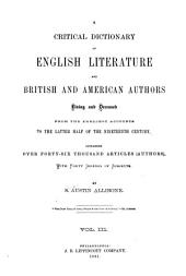 A Critical Dictionary of English Literature and British and American Authors, Living and Deceased: From the Earliest Accounts to the Latter Half of the Nineteenth Century, Volume 3