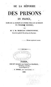 De la réforme des prisons en France, basée sur la doctrine du système pénal et le principe de l'isolement individuel