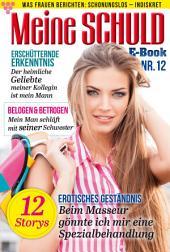 Meine Schuld 12 – Romanzeitschrift: Was Frauen Berichten: Schonungslos – Indiskret
