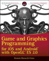 Game and Graphics Programming for iOS and Android with OpenGL ES 2 0 PDF