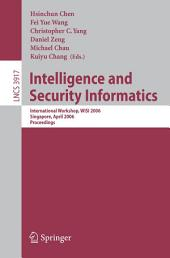 Intelligence and Security Informatics: International Workshop, WISI 2006, Singapore, April 9, 2006, Proceedings
