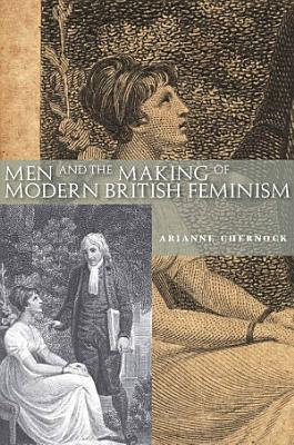 Men and the Making of Modern British Feminism