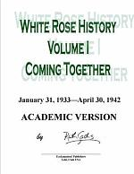 White Rose History, Volume I [Academic Version]