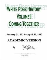 White Rose History  Volume I  Academic Version  PDF