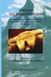 Ticks and Tick-Borne Pathogens: Proceedings of the 4th International Conference on Ticks and Tick-Borne Pathogens The Banff Centre Banff, Alberta, Canada 21–26 July 2002