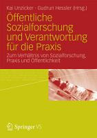 ffentliche Sozialforschung und Verantwortung f  r die Praxis PDF