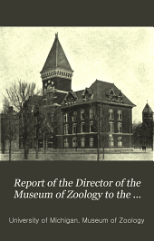 Report of the Director of the Museum of Zoology to the Board of Regents ...