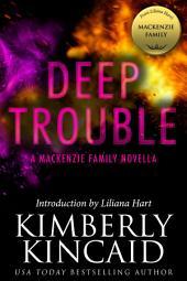 Deep Trouble: A MacKenzie Family Novella