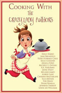 Cooking with the Crazy Lady Authors