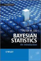 Bayesian Statistics: An Introduction, Edition 4
