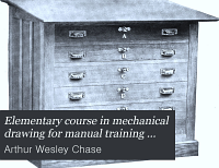 Elementary Course in Mechanical Drawing for Manual Training and Technical Schools
