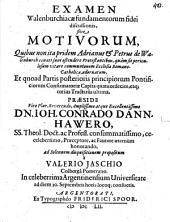 Examen Walenburchiacae fundamentorum fidei discussionis: sive motivorum, quibus non ita pridem Adrianus et Petrus de Walenburch conati sunt ostendere protestantibus ...