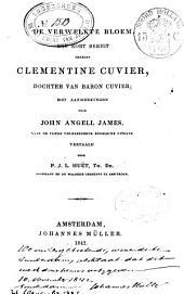 De verwelkte bloem: een kort berigt omtrent Clementine Cuvier, dochter van baron Cuvier