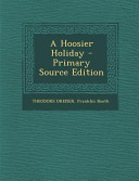 A Hoosier Holiday - Primary Source Edition