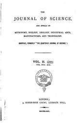 The Journal of Science, and Annals of Astronomy, Biology, Geology, Industrial Arts, Manufactures, and Technology: Volume 17