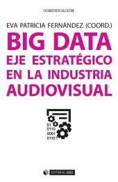 Big data: Eje estratégico en la industria audiovisual