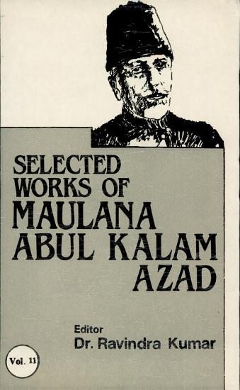 The Selected Works of Maulana Abul Kalam Azad  1957 1958 PDF
