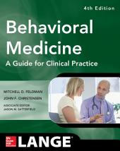 Behavioral Medicine A Guide for Clinical Practice 4/E: Edition 4