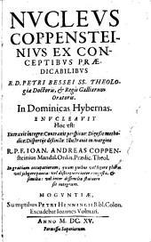 Nucleus Ex Conceptib[us] Praedicabilibus Omnium operum R.D. Petri Bessei SS. Theolog. Doct. Et Regis Galliaru[m] Oratoris Enucleatus