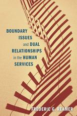 Boundary Issues and Dual Relationships in the Human Services PDF