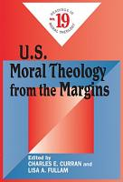 U S  Moral Theology from the Margins PDF