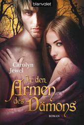 In den Armen des Dämons: Roman