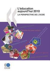 L'éducation aujourd'hui 2010 La perspective de l'OCDE: La perspective de l'OCDE