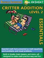 Critter Addition Essentials Level 2: Bugville Math Superstars