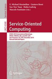 Service-Oriented Computing: ICSOC 2010 International Workshops PAASC, WESOA, SEE, and SC-LOG San Francisco, CA, USA, December 7-10, 2010, Revised Selected Papers