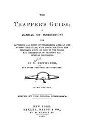 The Trapper's Guide: A Manual of Instructions for Capturing All Kinds of Fur-bearing Animals, and Curing Their Skins
