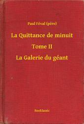 La Quittance de minuit - Tome II - La Galerie du géant